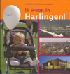Ik woon in Harlingen!